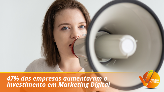 47% das empresas aumentaram o investimento em Marketing Digital